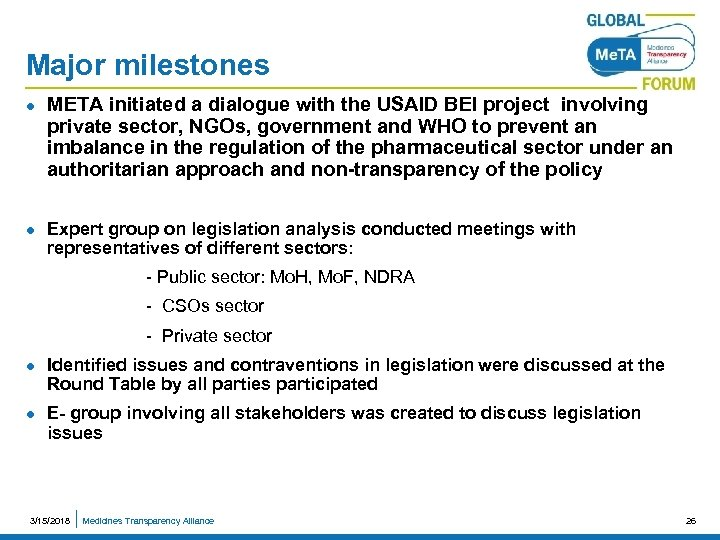 Major milestones l l META initiated a dialogue with the USAID BEI project involving