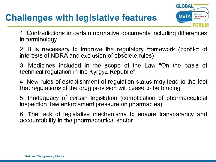 Challenges with legislative features 1. 2. 3. 4. 5. 6. 1. Contradictions in certain