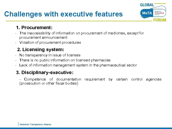 Challenges with executive features 1. Procurement: The inaccessibility of information on procurement of medicines,