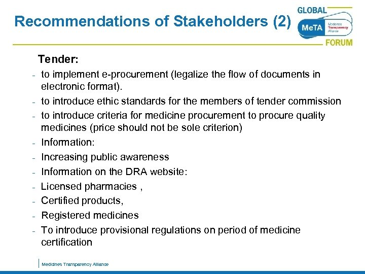 Recommendations of Stakeholders (2) Tender: - to implement e-procurement (legalize the flow of documents