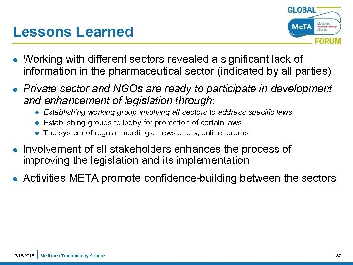 Lessons Learned l l Working with different sectors revealed a significant lack of information