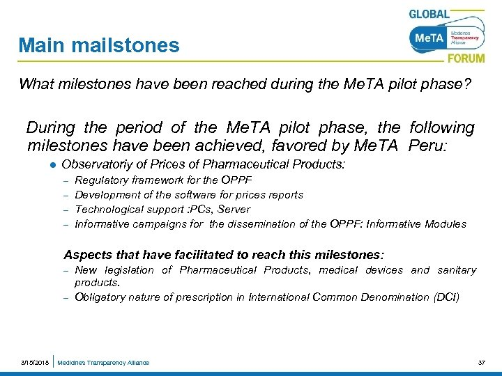 Main mailstones What milestones have been reached during the Me. TA pilot phase? During