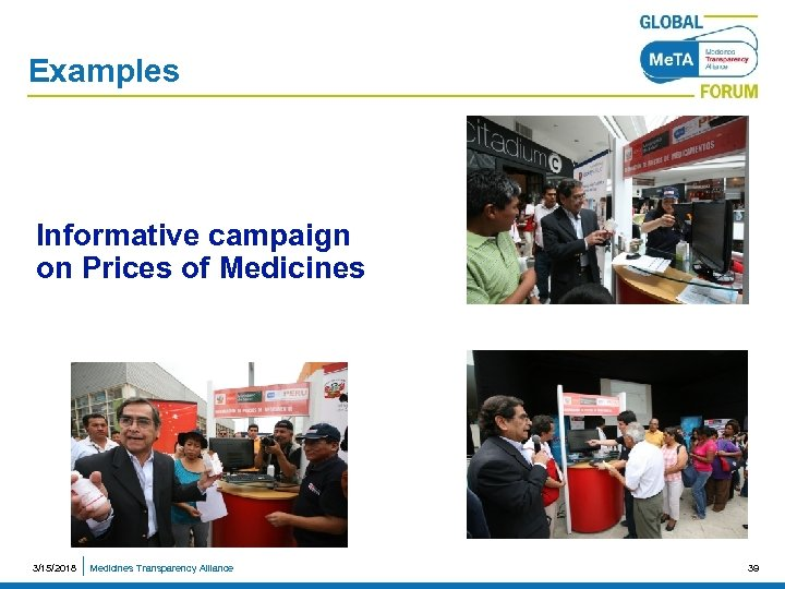 Examples Informative campaign on Prices of Medicines 3/15/2018 Medicines Transparency Alliance 39