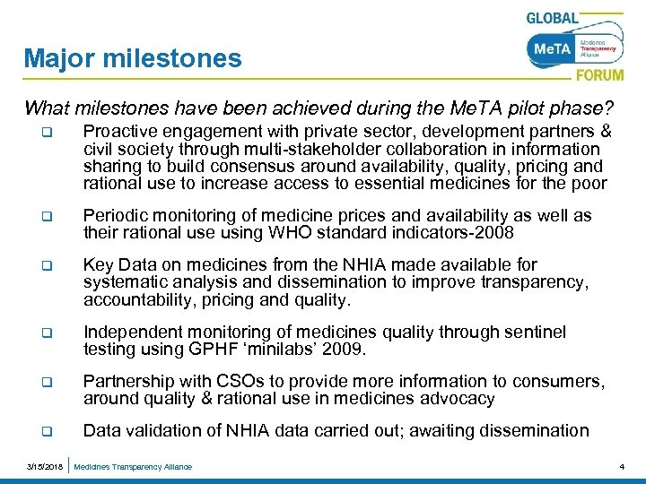 Major milestones What milestones have been achieved during the Me. TA pilot phase? q