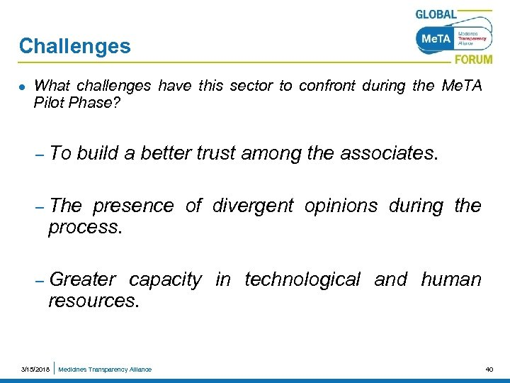 Challenges l What challenges have this sector to confront during the Me. TA Pilot