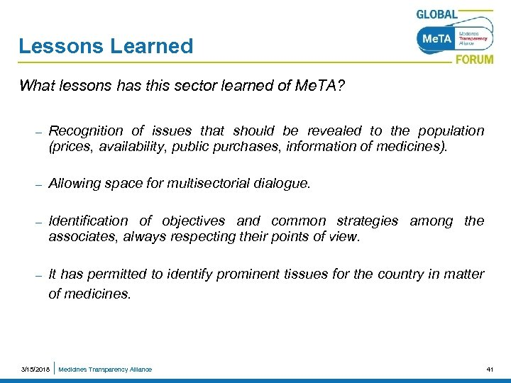 Lessons Learned What lessons has this sector learned of Me. TA? – Recognition of