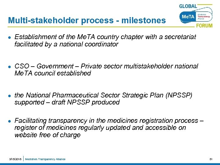 Multi-stakeholder process - milestones l l Establishment of the Me. TA country chapter with