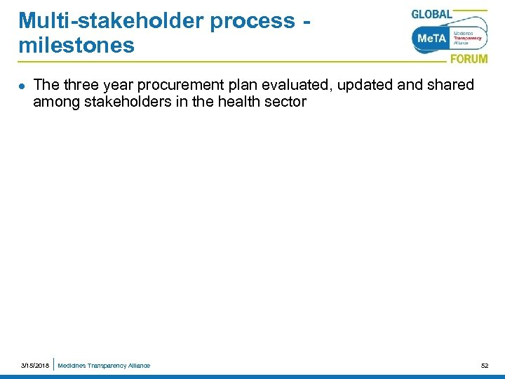 Multi-stakeholder process milestones l The three year procurement plan evaluated, updated and shared among