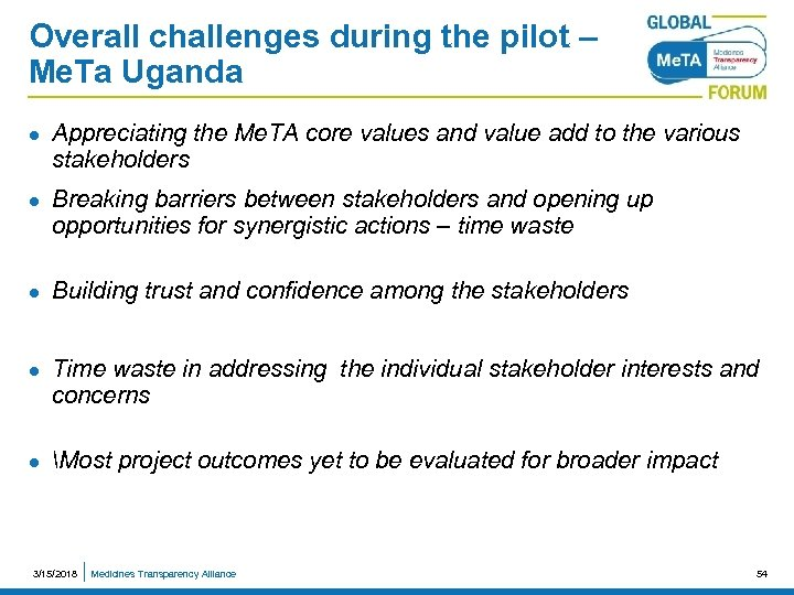 Overall challenges during the pilot – Me. Ta Uganda l l l Appreciating the