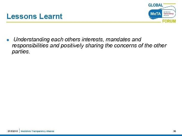 Lessons Learnt l Understanding each others interests, mandates and responsibilities and positively sharing the