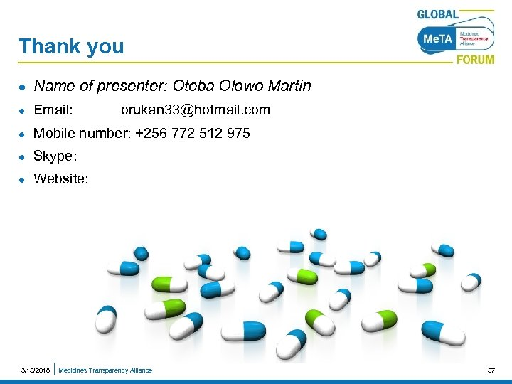 Thank you l Name of presenter: Oteba Olowo Martin l Email: l Mobile number: