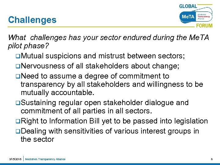 Challenges What challenges has your sector endured during the Me. TA pilot phase? q