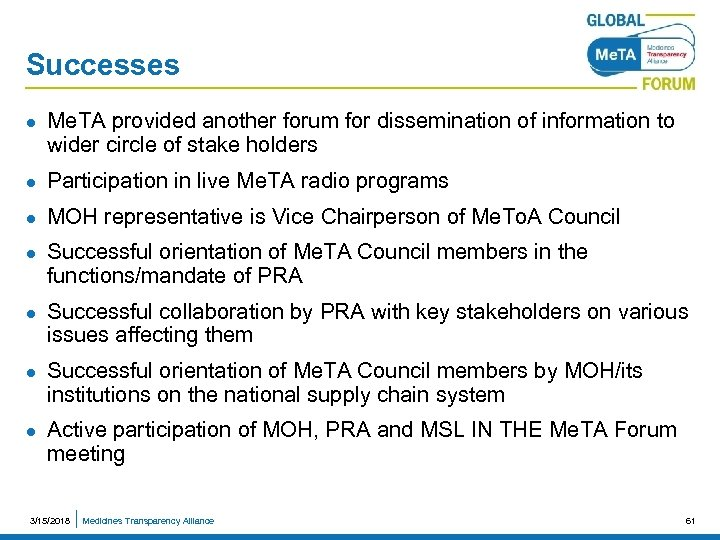 Successes l Me. TA provided another forum for dissemination of information to wider circle