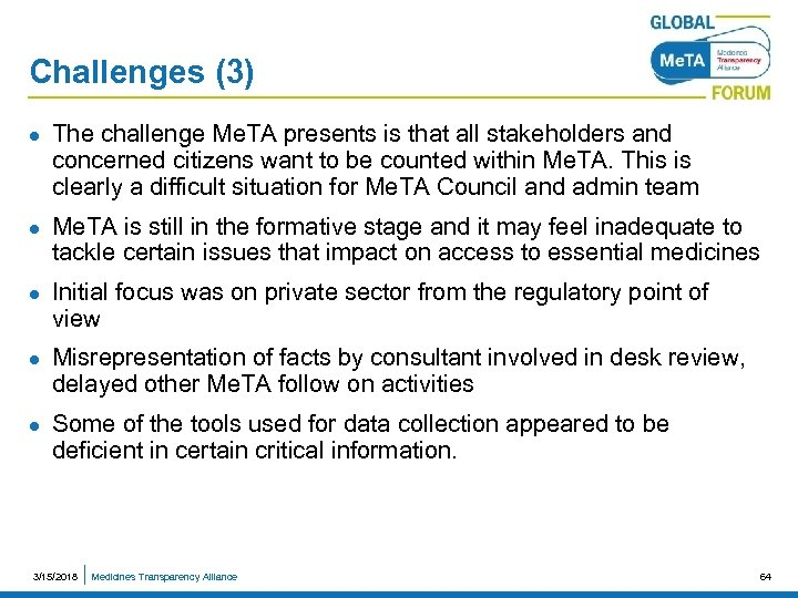 Challenges (3) l l l The challenge Me. TA presents is that all stakeholders
