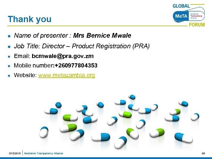 Thank you l Name of presenter : Mrs Bernice Mwale l Job Title: Director