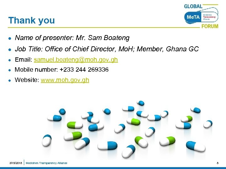 Thank you l Name of presenter: Mr. Sam Boateng l Job Title: Office of