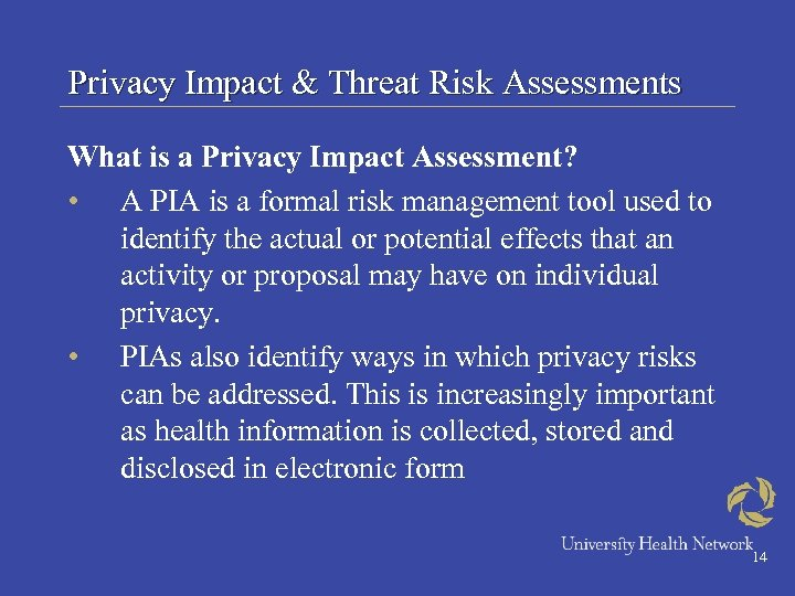Privacy Impact & Threat Risk Assessments What is a Privacy Impact Assessment? • A