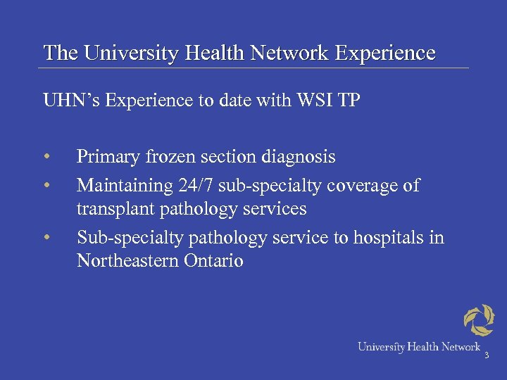 The University Health Network Experience UHN's Experience to date with WSI TP • •