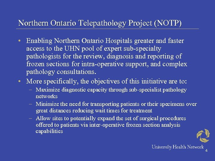 Northern Ontario Telepathology Project (NOTP) • Enabling Northern Ontario Hospitals greater and faster access