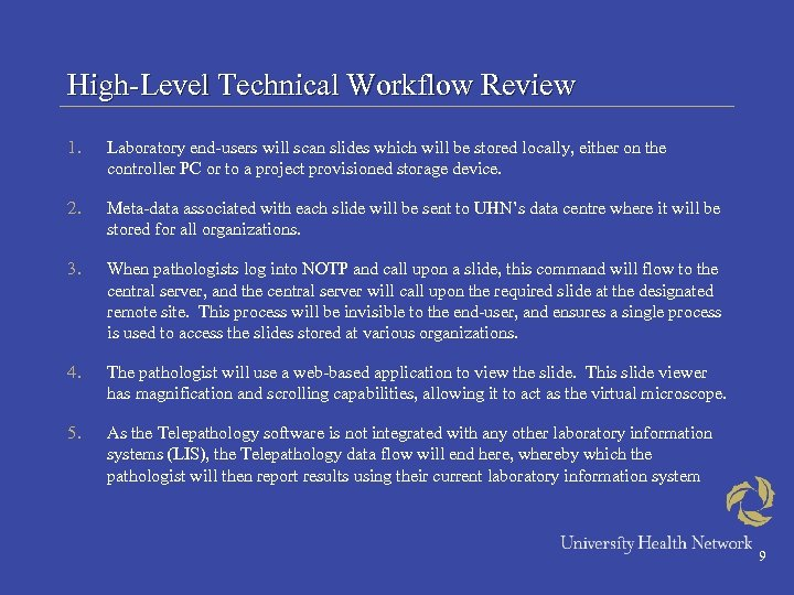 High-Level Technical Workflow Review 1. Laboratory end-users will scan slides which will be stored