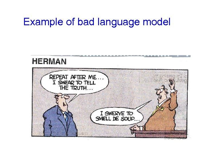 Example of bad language model