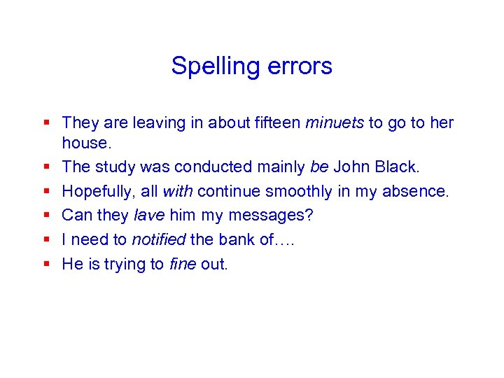 Spelling errors § They are leaving in about fifteen minuets to go to her
