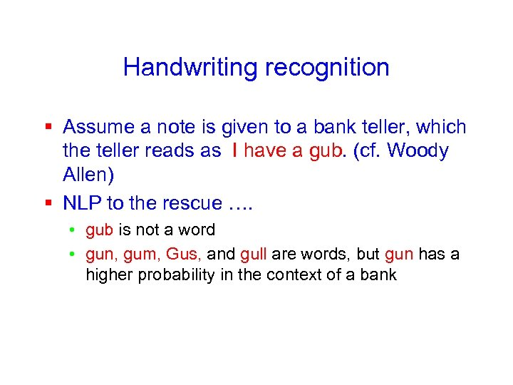 Handwriting recognition § Assume a note is given to a bank teller, which the