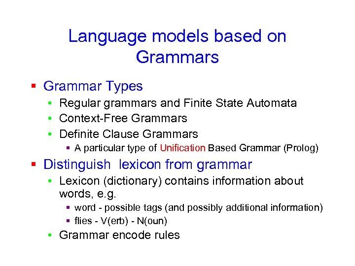Language models based on Grammars § Grammar Types • Regular grammars and Finite State
