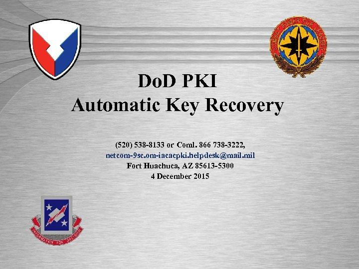 Do D Pki Automatic Key Recovery 520 538