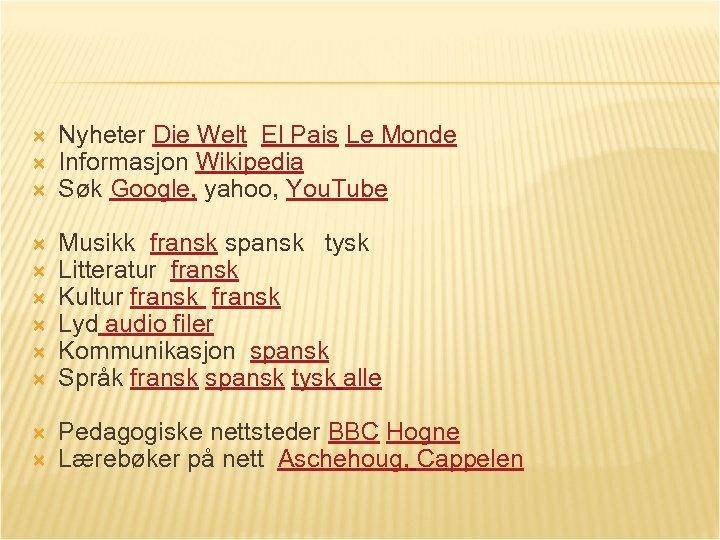 Nyheter Die Welt El Pais Le Monde Informasjon Wikipedia Søk Google, yahoo, You.