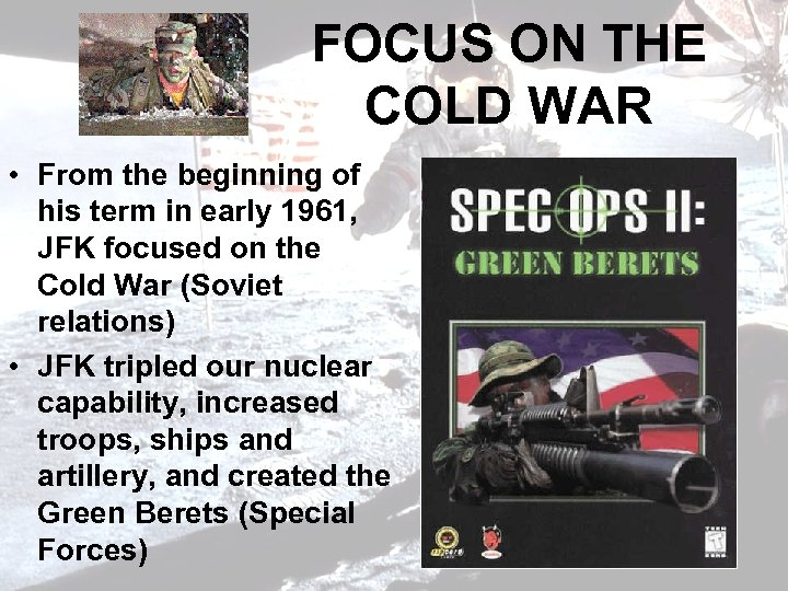 FOCUS ON THE COLD WAR • From the beginning of his term in early