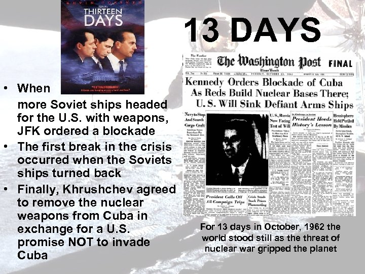 13 DAYS • When more Soviet ships headed for the U. S. with weapons,