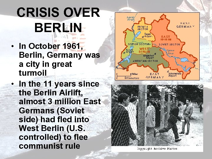 CRISIS OVER BERLIN • In October 1961, Berlin, Germany was a city in great