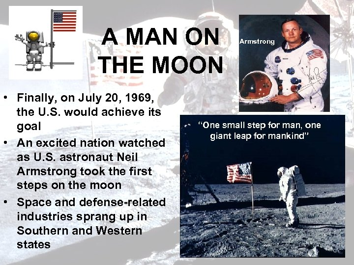 A MAN ON THE MOON • Finally, on July 20, 1969, the U. S.