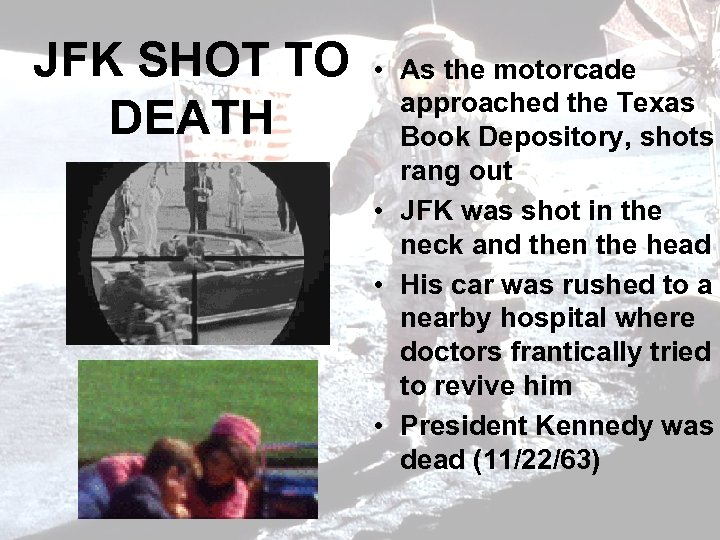 JFK SHOT TO • DEATH As the motorcade approached the Texas Book Depository, shots