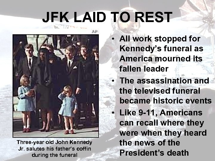 JFK LAID TO REST Three-year old John Kennedy Jr. salutes his father's coffin during