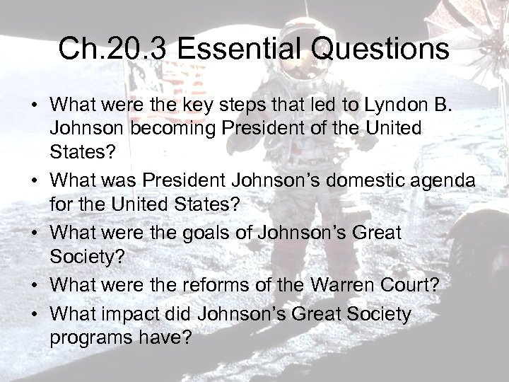 Ch. 20. 3 Essential Questions • What were the key steps that led to