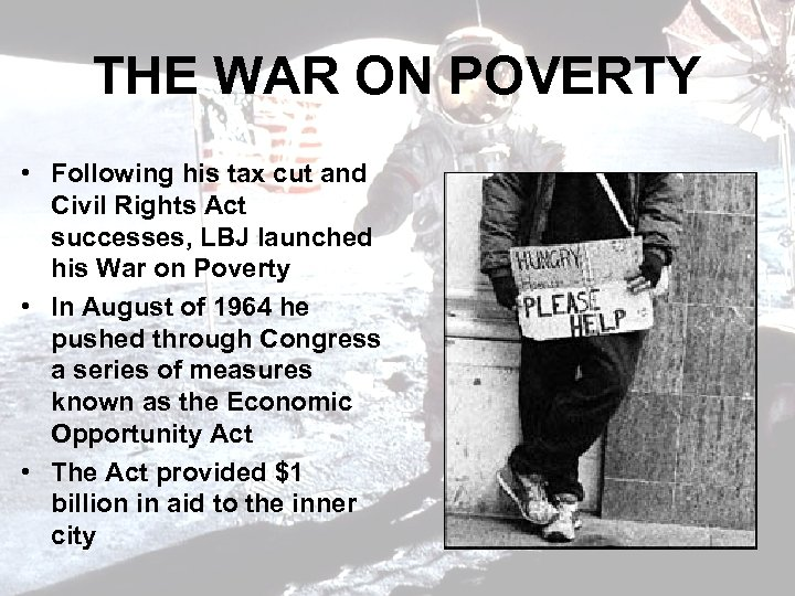 THE WAR ON POVERTY • Following his tax cut and Civil Rights Act successes,