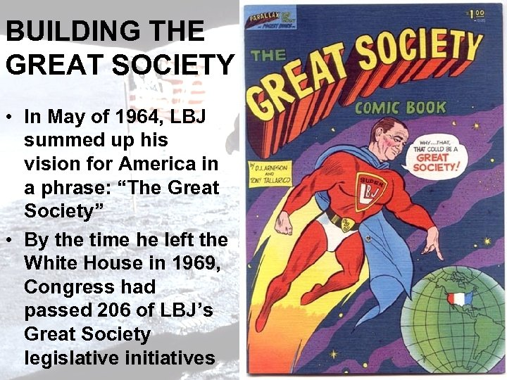 BUILDING THE GREAT SOCIETY • In May of 1964, LBJ summed up his vision