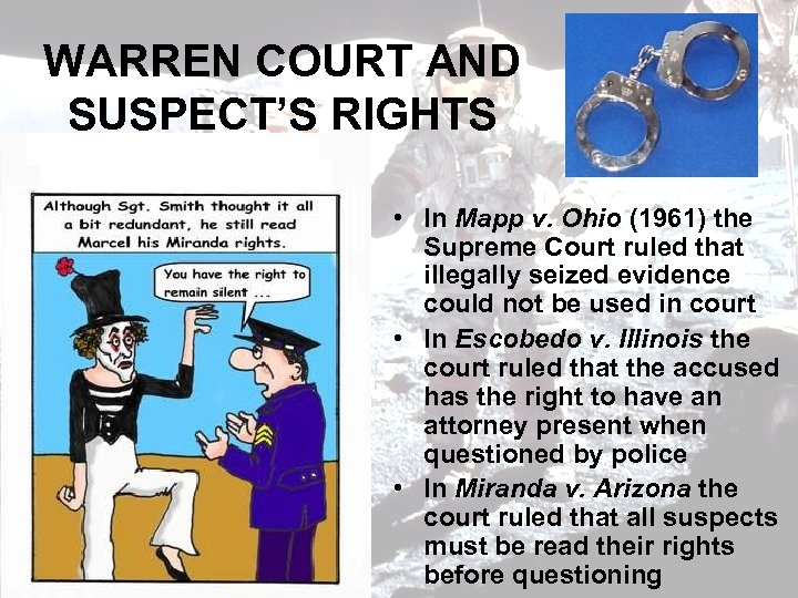 WARREN COURT AND SUSPECT'S RIGHTS • In Mapp v. Ohio (1961) the Supreme Court