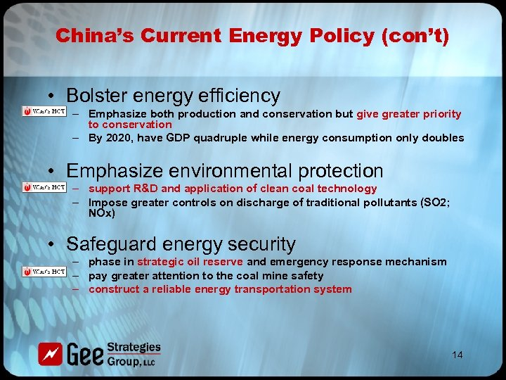 China's Current Energy Policy (con't) • Bolster energy efficiency – Emphasize both production and