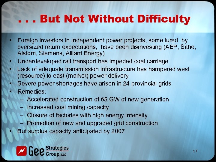 . . . But Not Without Difficulty • Foreign investors in independent power projects,