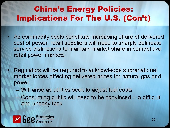 China's Energy Policies: Implications For The U. S. (Con't) • As commodity costs constitute