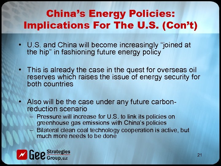 China's Energy Policies: Implications For The U. S. (Con't) • U. S. and China