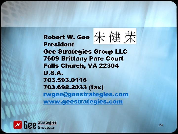 Robert W. Gee President Gee Strategies Group LLC 7609 Brittany Parc Court Falls Church,