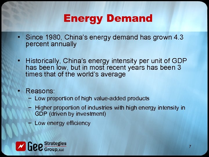 Energy Demand • Since 1980, China's energy demand has grown 4. 3 percent annually