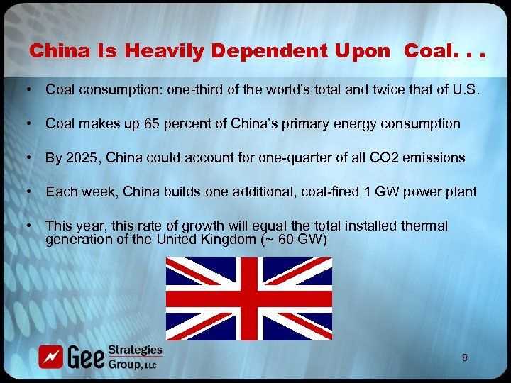 China Is Heavily Dependent Upon Coal. . . • Coal consumption: one-third of the