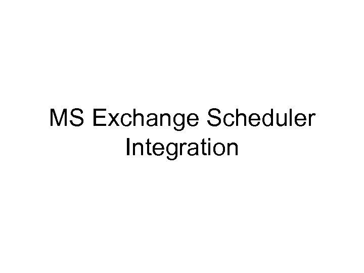 MS Exchange Scheduler Integration