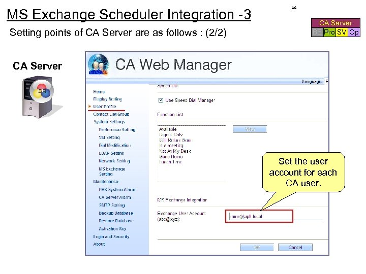 MS Exchange Scheduler Integration -3 Setting points of CA Server are as follows :
