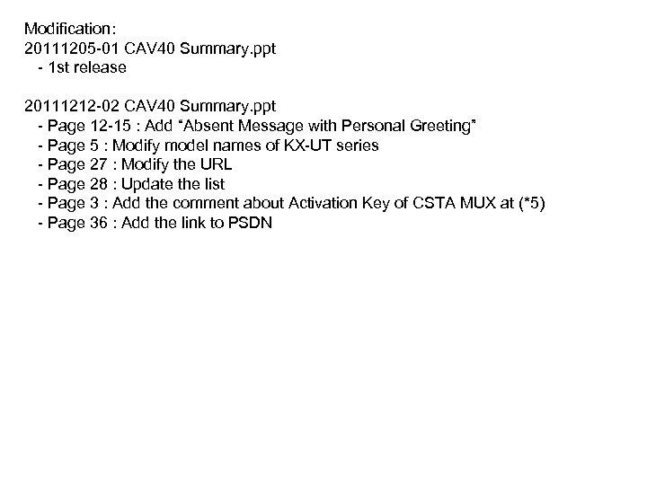 Modification: 20111205 -01 CAV 40 Summary. ppt - 1 st release 20111212 -02 CAV